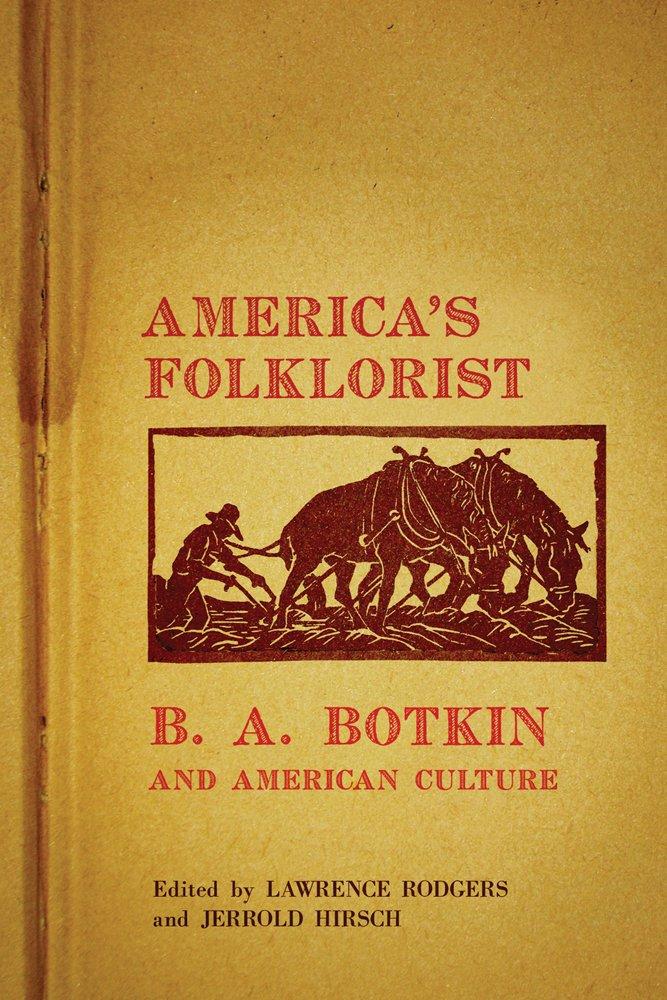America's Folklorist: B.A. Botkin and American Culture pdf epub
