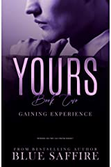 Yours Book 2: Gaining Experience (Yours Trilogy) Kindle Edition