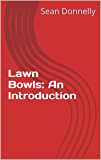 Lawn Bowls: An Introduction