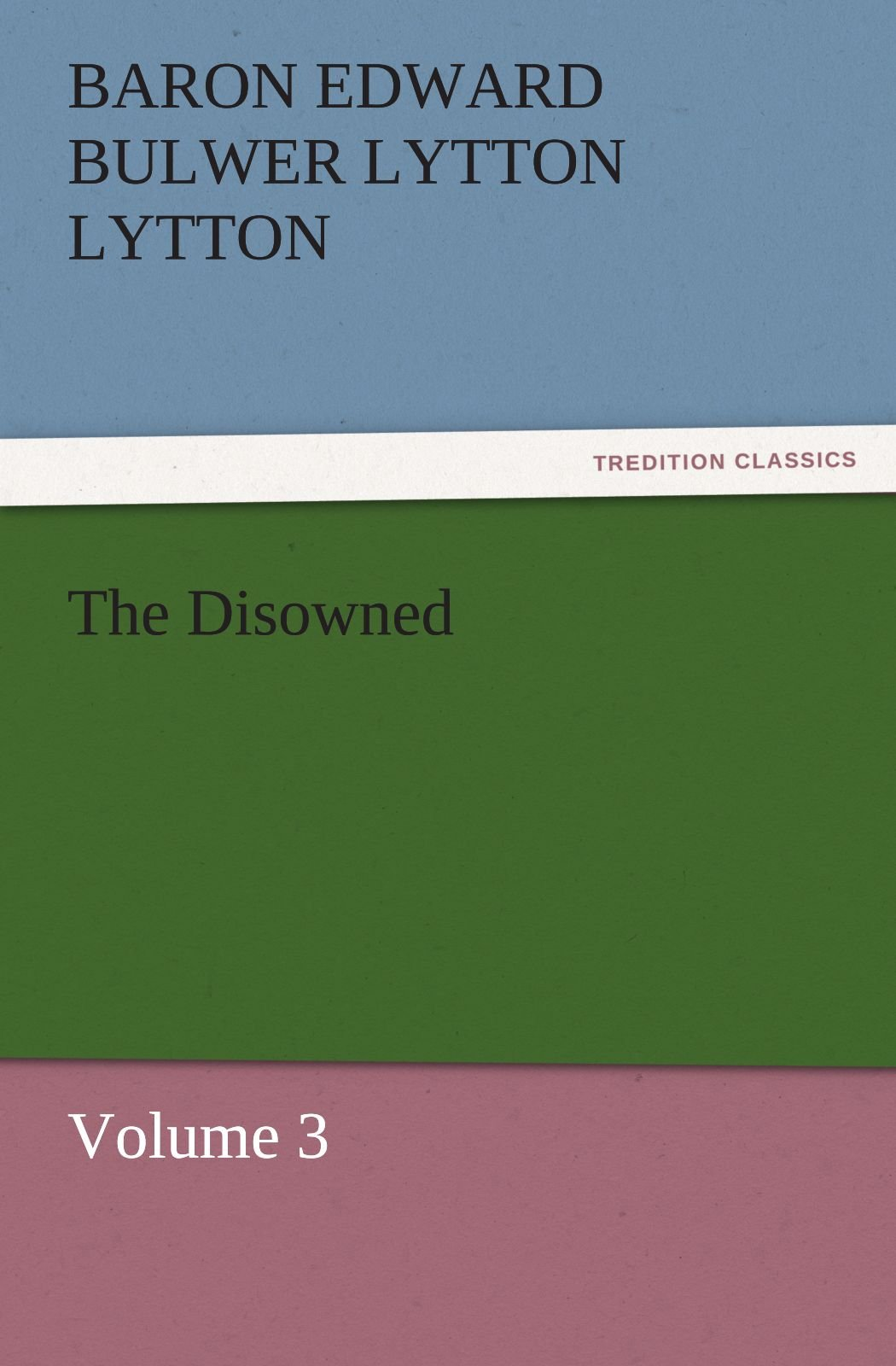 The Disowned: Volume 3 (TREDITION CLASSICS) PDF