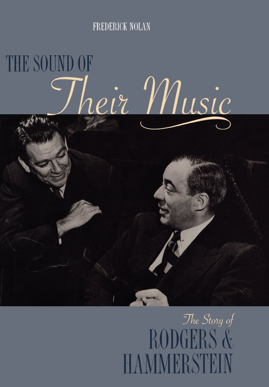 The Sound of Their Music: The Story of Rodgers & Hammerstein
