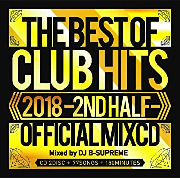 DJ B-SUPREME - 2018 The Best Of Club Hits 2N Official Mix Cd