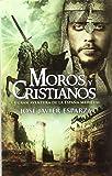 Moros y cristianos: la gran aventura de la España medieval (Bolsillo (la Esfera))