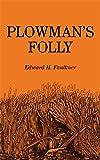 Plowman's Folly