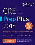 GRE Prep Plus 2018: Practice Tests + Proven Strategies + Online + Video + Mobile (Kaplan Test Prep)