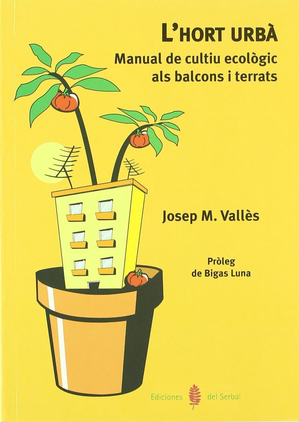 Lhort urbà (El arte de vivir): Amazon.es: Vallés, Josep María: Libros