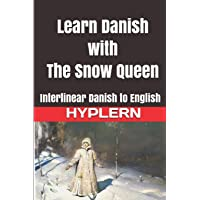 Learn Danish with The Snow Queen: Interlinear Danish to English: 6