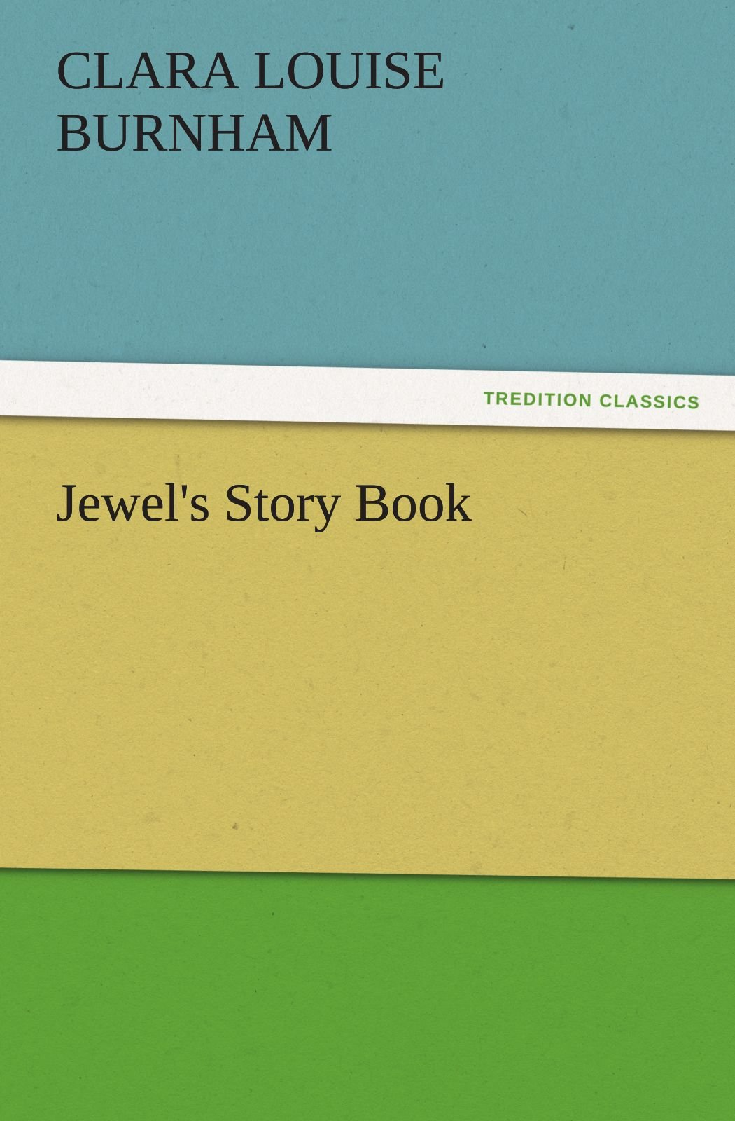 Jewel's Story Book (TREDITION CLASSICS) PDF