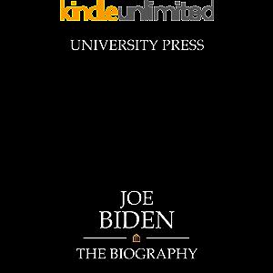 Joe Biden: The Biography
