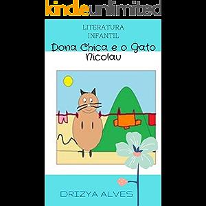 DONA CHICA E O GATO NICOLAU: INFANTIL (Portuguese Edition)
