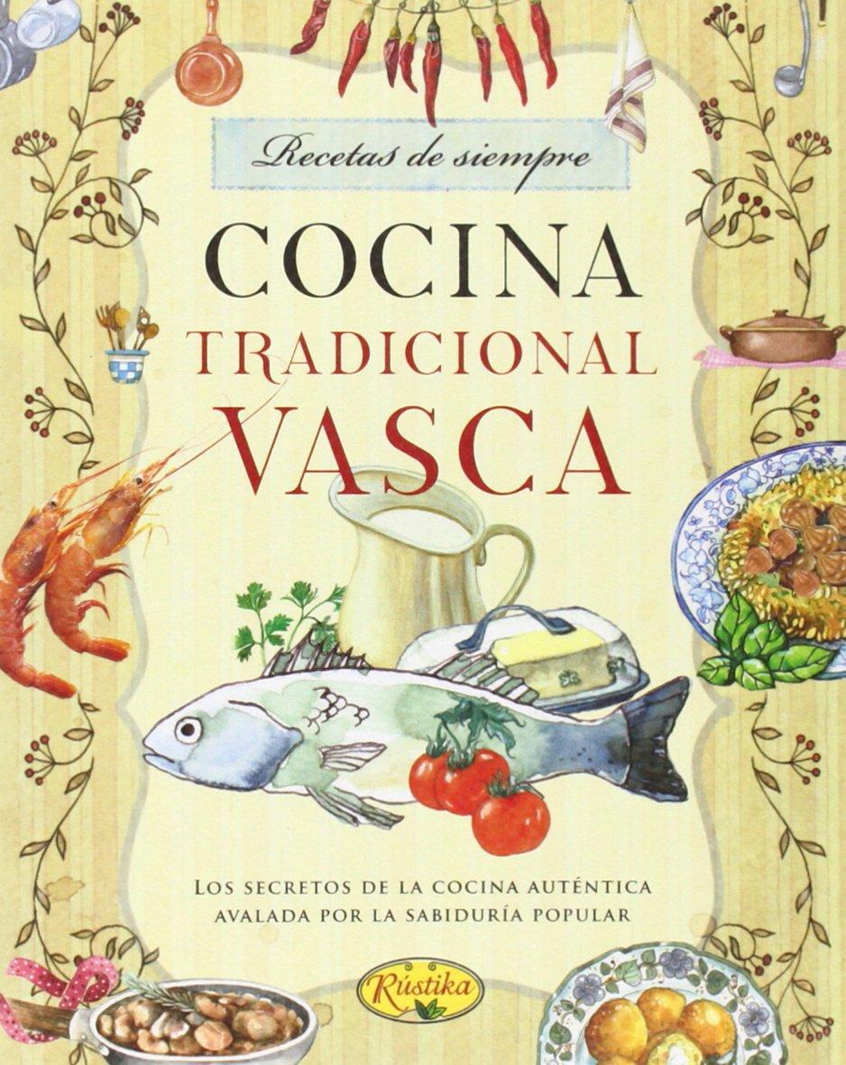 Cocina Vasca Recetas   Cocina Tradicional Vasca Amazon Es Vv Aa Libros