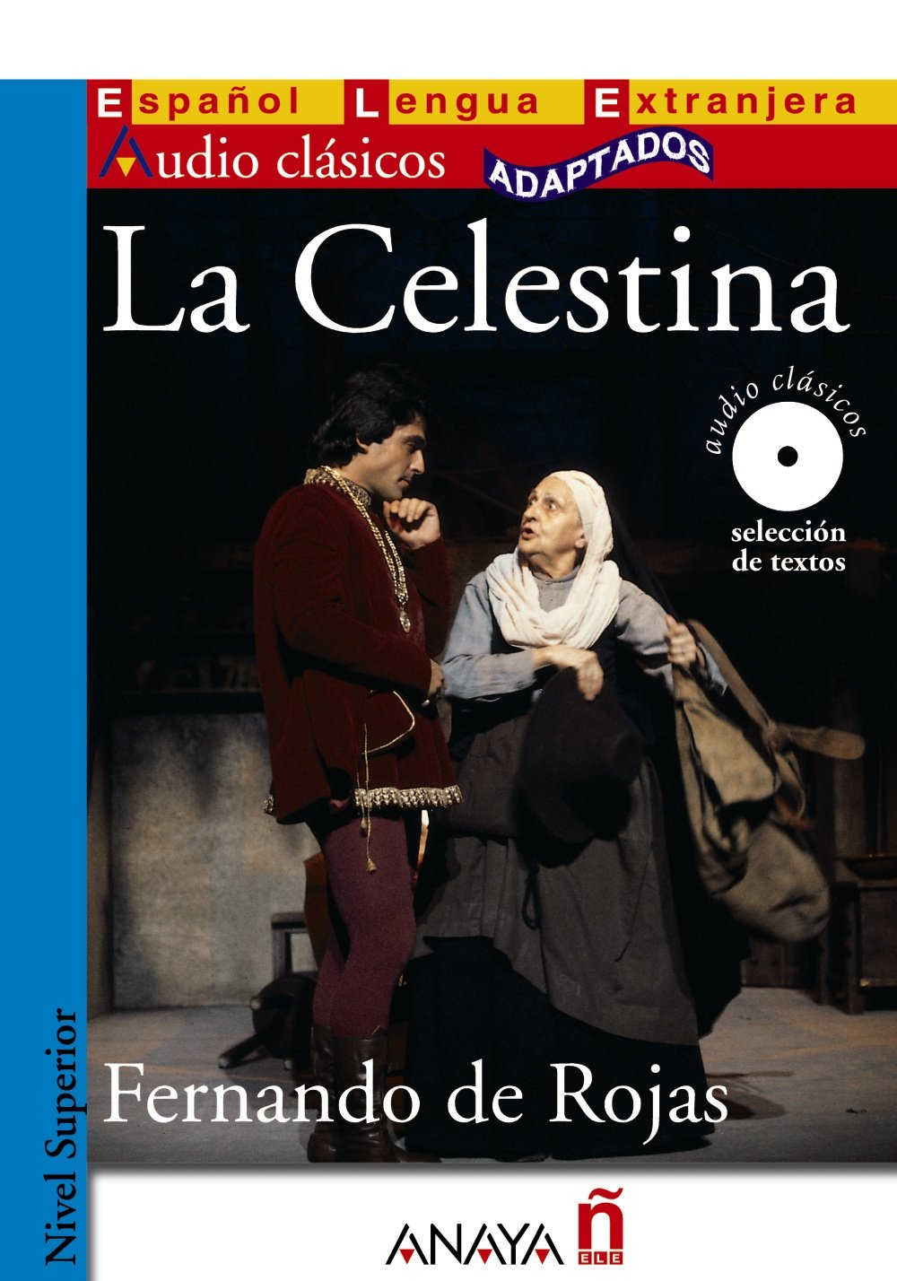 La Celestina (Audio clasicos adaptados: Nivel Superior / Audio Classics Adapted: Higher Level) (Spanish Edition) by Brand: Anaya ELE