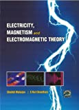 ElectricITy, Magnetism and Electromagnetic Theory