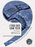 L'Âge des low tech. Vers une civilisation techniquement soutenable (Anthropocène) (French Edition)