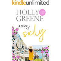 A Taste of Sicily: An Escapist tale of Italian food and sunshine (Escape to Italy Summer Reads Book 2)