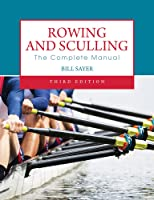 Rowing And Sculling: The Complete