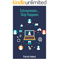Entrepreneur... Ship Happens: Patrick Hebert