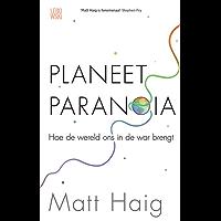 Planeet Paranoia: Hoe de wereld ons in de war brengt