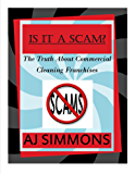 IS IT A SCAM?: The Truth About Commercial Cleaning Franchises