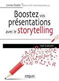 Boostez vos présentations avec le storytelling (Livres outils - Efficacité professionnelle)