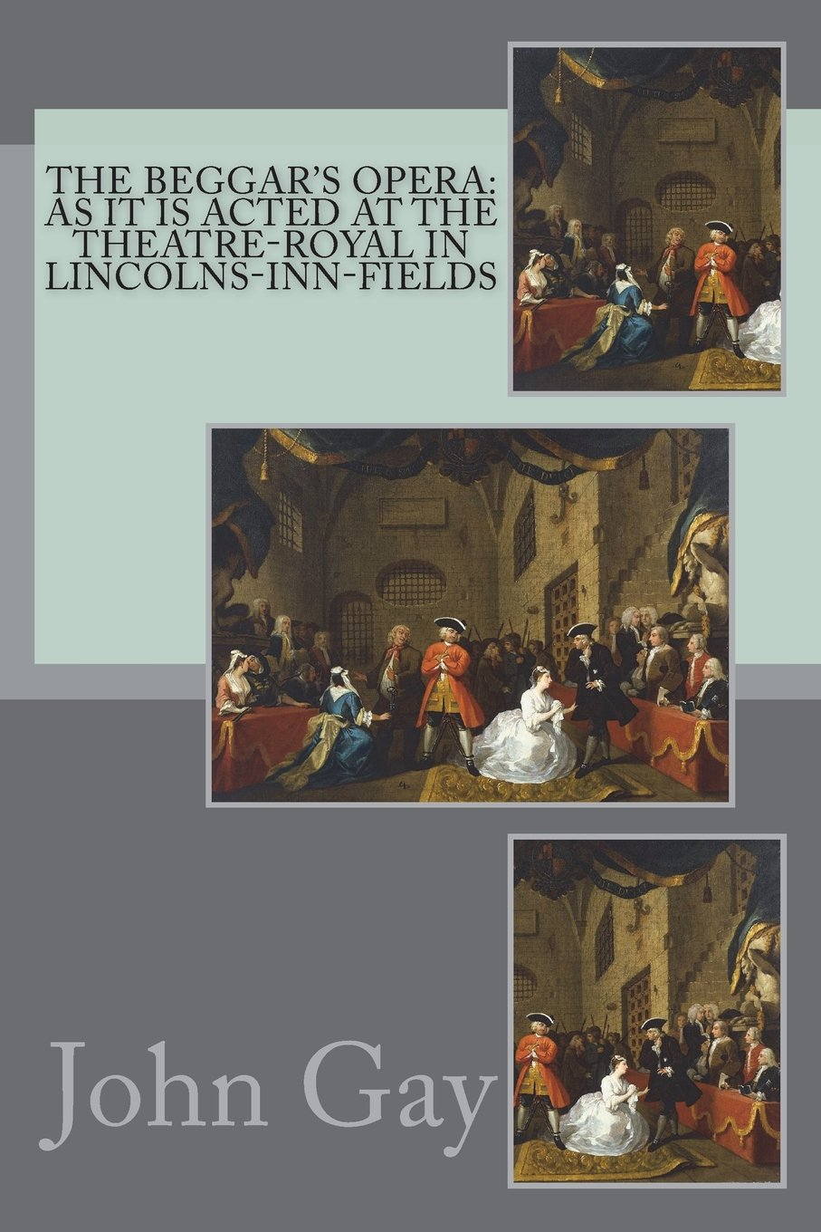 Read Online The beggar's opera: As it is acted at the Theatre-Royal in Lincolns-Inn-Fields ebook