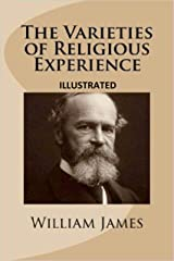 The Varieties of Religious Experience Illustrated Kindle Edition