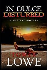 In Dulce, Disturbed: A Mystery Novella (Cinnamon/Burro New Mexico Mysteries Book 1) Kindle Edition