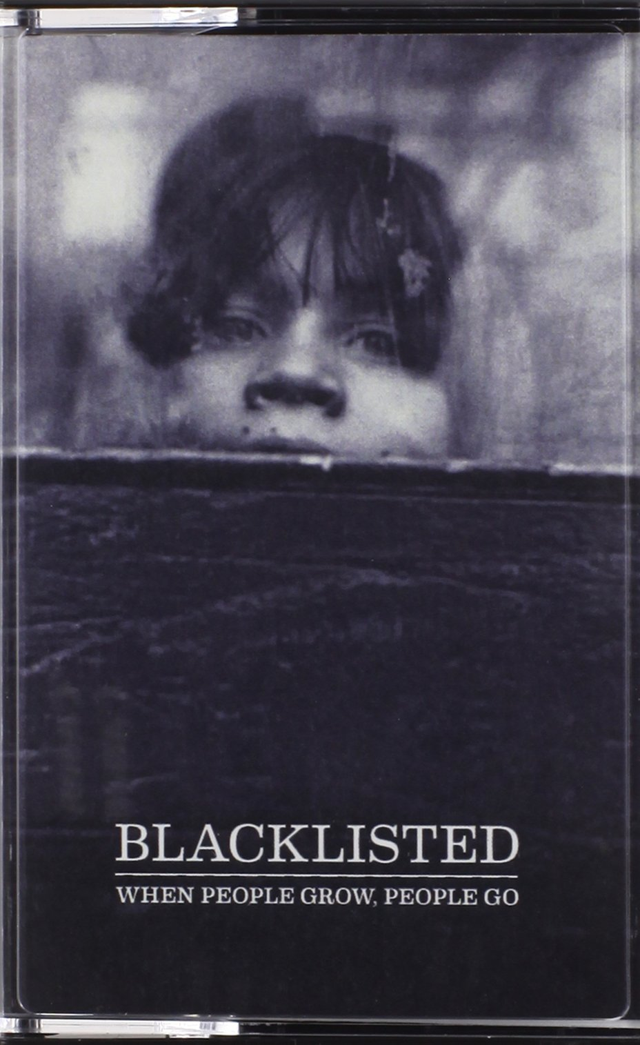 Cassette : Blacklisted - When People Grow People Go (Cassette)
