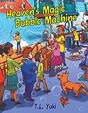 Heaven's Magic Bubble Machine
