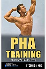 PHA Training (Peripheral Heart Action) Kindle Edition