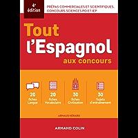 Tout l'espagnol aux concours - 4e ed. : Prépas commerciales et scientiques, concours sciences Po et IEP (Hors Collection)