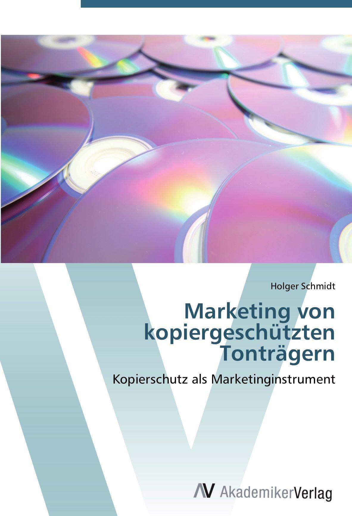 Download Marketing von kopiergeschützten Tonträgern: Kopierschutz als Marketinginstrument (German Edition) pdf
