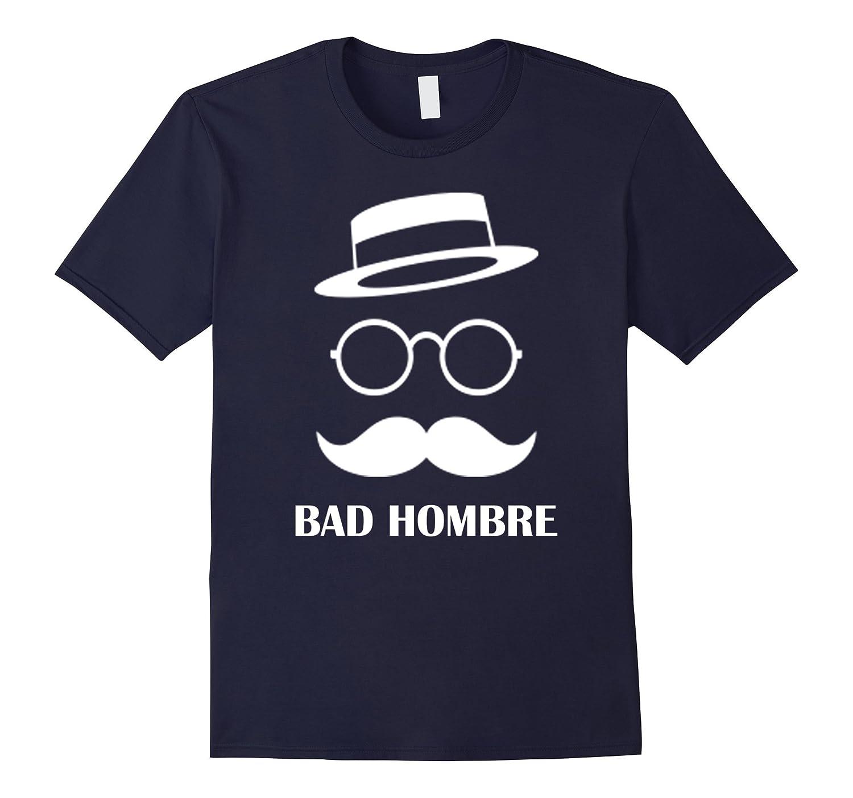 Bad Hombre T-shirt Funny Mexican Shirt for Cinco de Mayo-Vaci