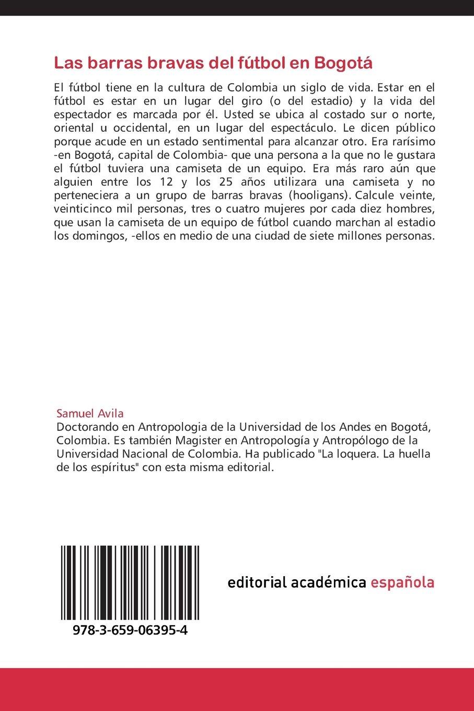 Las barras bravas del fútbol en Bogotá: Estudio Antropológico (German Edition): Samuel Avila: 9783659063954: Amazon.com: Books