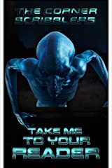 Take Me To Your Reader: A Corner Scribblers Flash Collection w/ guest author, Dan Hollifield (Corner Scribblers Quarterly Collections Book 5) Kindle Edition