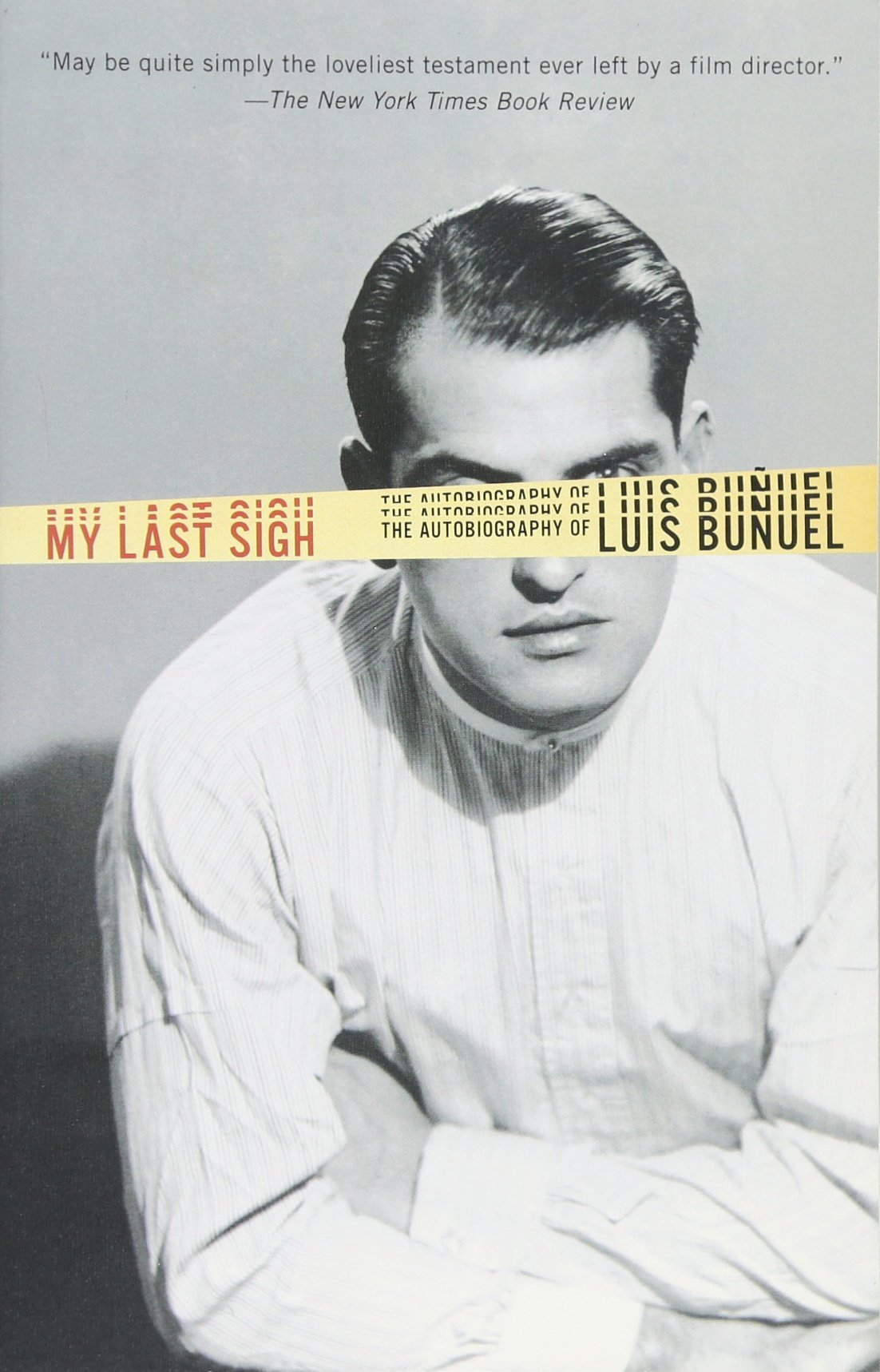 My Last Sigh: The Autobiography Of Luis Bunuel: Luis Bunuel: 9780345803702:  Amazon: Books