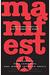 Manifesto: Three Classic Essays on How to Change the World Kindle Edition