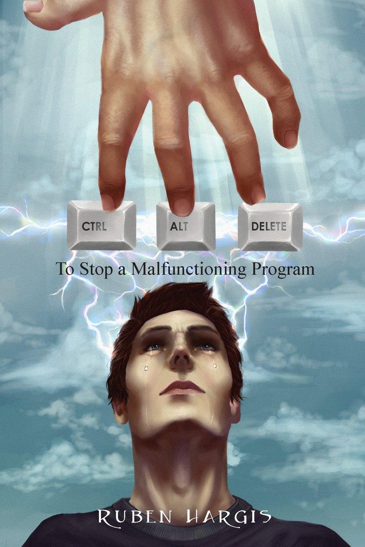 Control Alt Delete: To Stop a Malfunctioning Program pdf epub