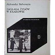 Zaglada Zydow w Krakowie (Cracoviana) (Polish Edition)