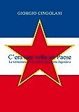 C'era una volta un Paese. La tormentata storia della Federazione jugoslava