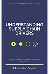 Understanding Supply Chain Drivers: A book about supply chain management Kindle Edition
