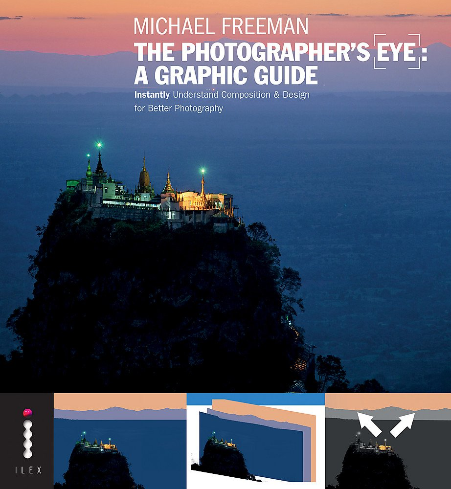 The Photographer\'s Eye: A Graphic Guide: Amazon.de: Michael Freeman ...