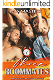 Three Roommates: MMF Bisexual Menage Romance (Three in Love Book 4)