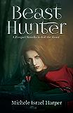 Beast Hunter: A Prequel Novella to Kill the Beast