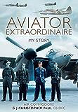 Aviator Extraordinaire: My Story