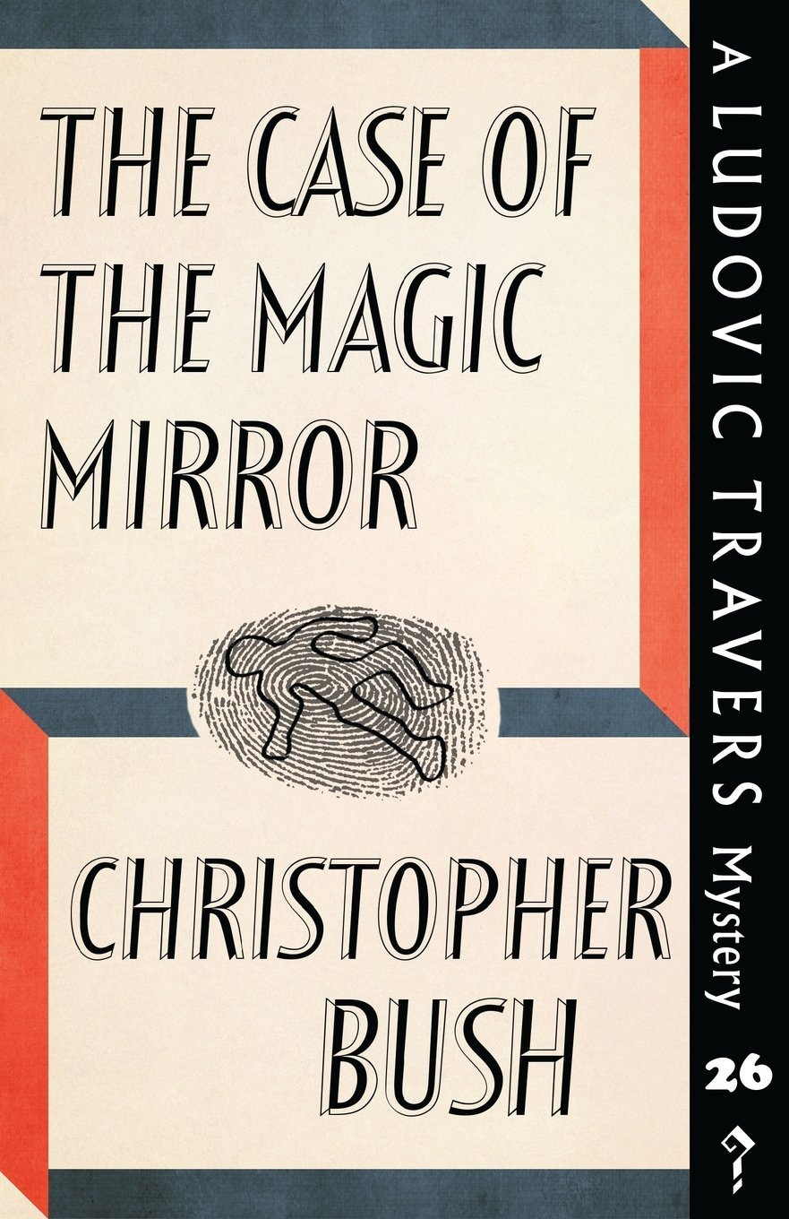 The Case of the Magic Mirror (The Ludovic Travers Mysteries ...