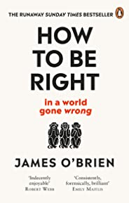 How To Be Right: . . . In a World Gone Wrong