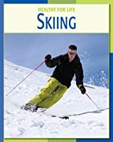 Skiing (21st Century Skills Library: Healthy For