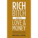 The Rich Bitch Guide to Love and Money (English Edition)