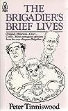 The Brigadier's Brief Lives